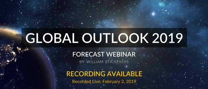 Global Outlook 2019 Forecast Webinar by William Stickevers