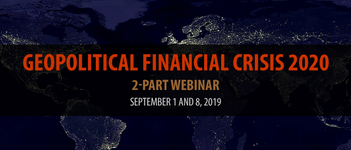 Geopolitical Financial Crisis 2020 Webinar