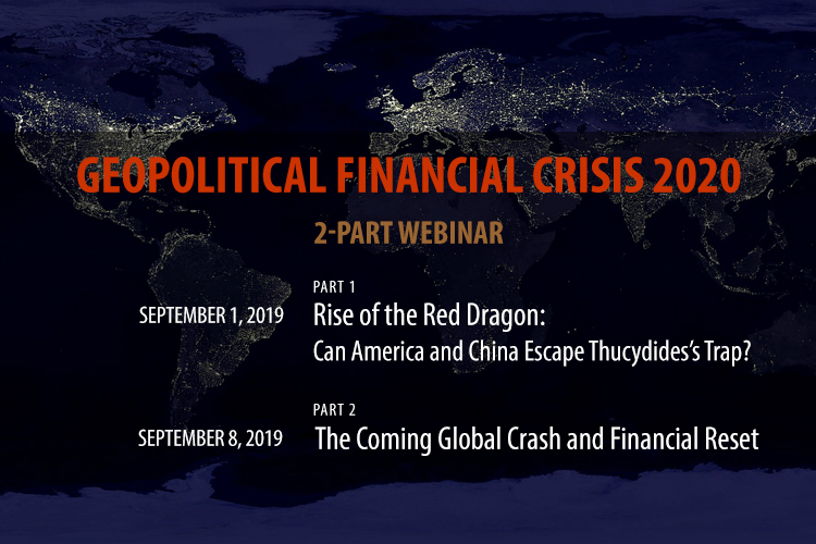 Geopolitical Financial Crisis 2020 (2-Part Webinar